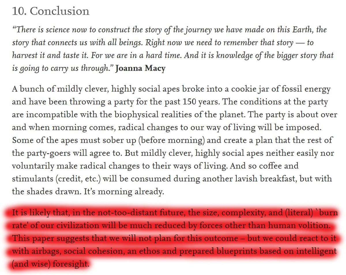 """59/60 10. Conclusion""""It is likely that, in the not-too-distant future, the size, complexity, and 'burn rate' of our civilization will be much reduced by forces other than human volition. This paper suggests that we will not plan for this outcome – but we could react to it."""""""