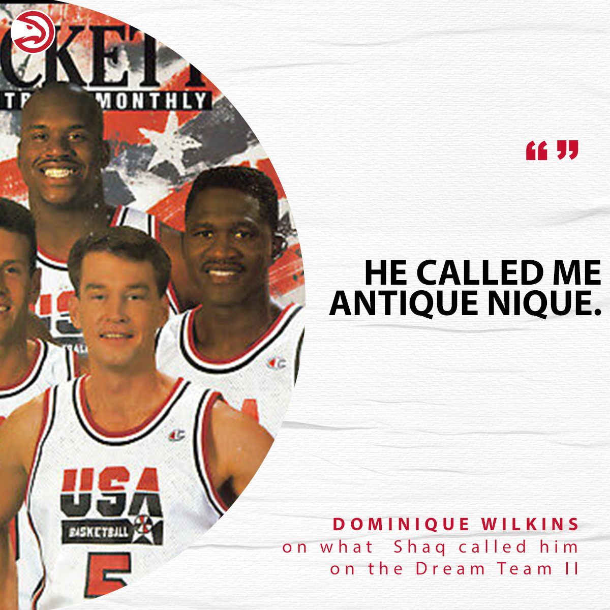 .@SHAQ really called @DWilkins21 'Antique Nique' while on the Dream Team 2 😂😂😂  (photo: Beckett Basketball Monthly, 1994 cover)  #TrueToAtlanta | @statefarm https://t.co/jURecY4n9B