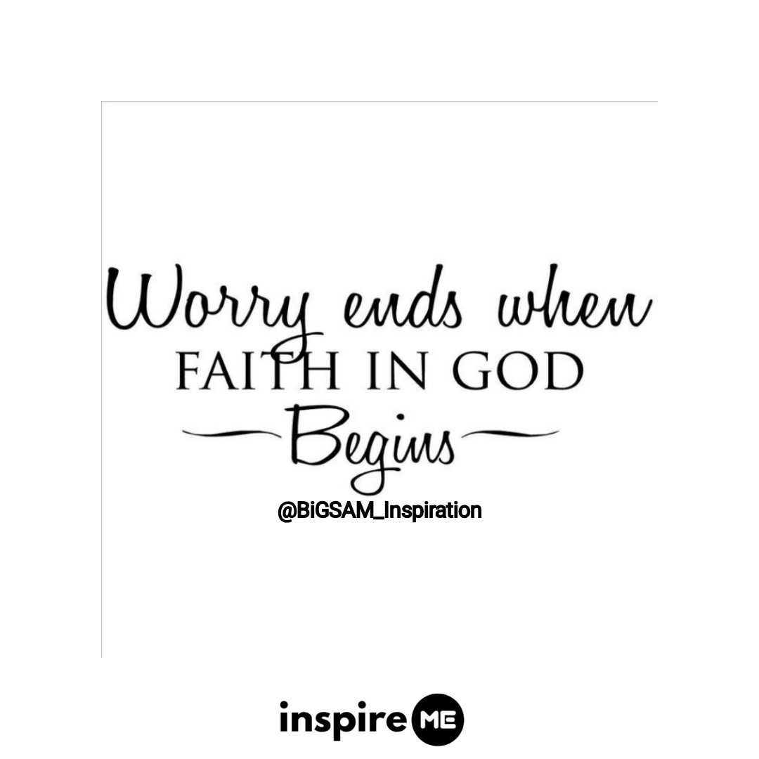 Worry ends when faith in God begins. °inspireME #Heaven'sBreatheSunday #BiGSAM_Inspiration #bigsam_inspiration #quote #explore #entrepreneur #encouragement #inspiration #inspireME #quotes #comment  #TFLers #tweegram #quoteoftheday #song #funny #life #love #photooftheday #true
