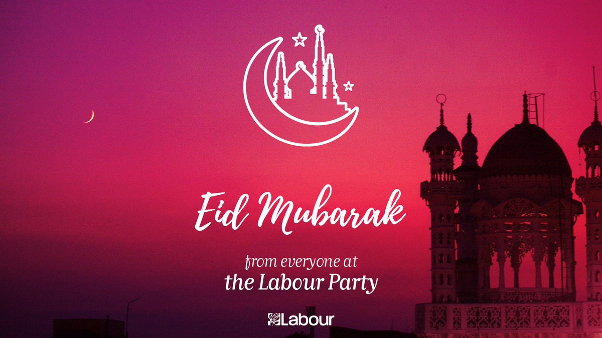 From all of us at the Labour Party to all those celebrating – we wish you a happy Eid al-Fitr #EidMubarak