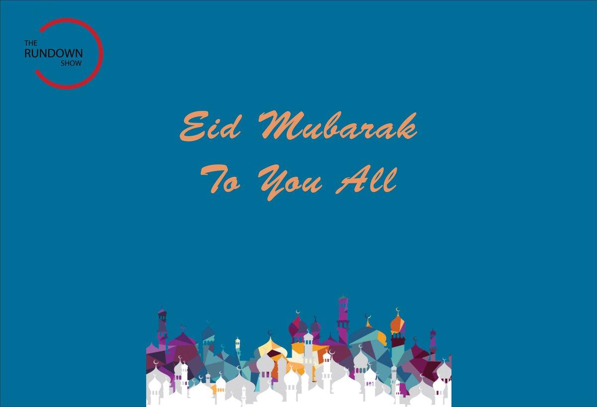 The Rundown Show team is saying Eid Mubarak to all our Muslims families.   #EidMubarak  #EidUlFitr  #islam pic.twitter.com/iaSYMmpMor