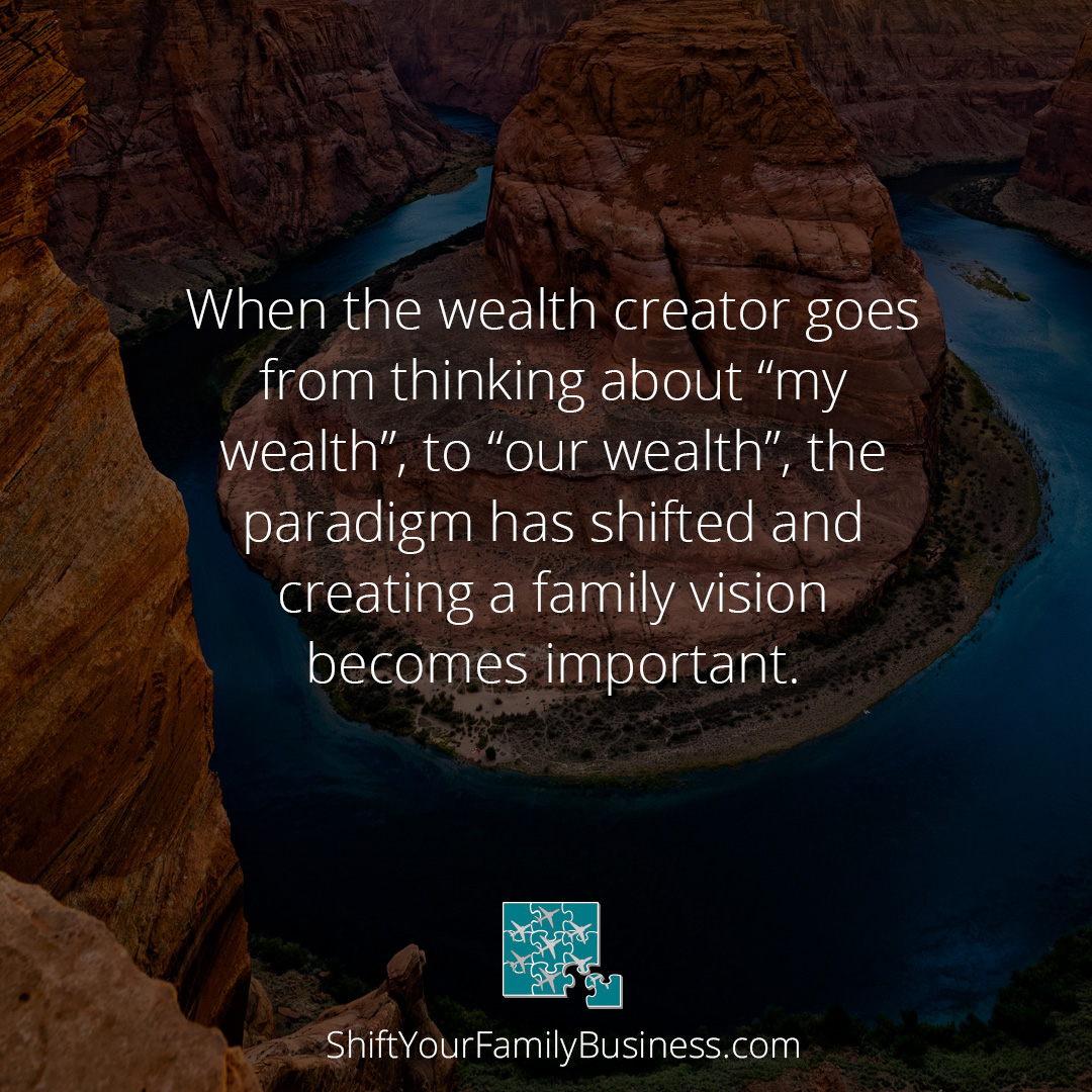 """When the wealth creator goes from thinking about """"my wealth"""" to """"our wealth"""", the paradigm has shifted and creating a family vision becomes important. #familybusiness #coaching pic.twitter.com/dAQ72ue28f"""