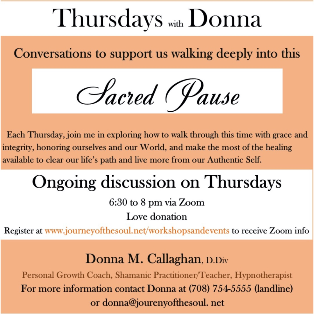 Join us May 28th at 6:30-8:00pm  #TimeOfSacredPause #ConversationsToSupport #OngoingDiscussions #DonnaCallaghan #Donna #Shamanism #Shamanic #JOS #JourneyoftheSoul