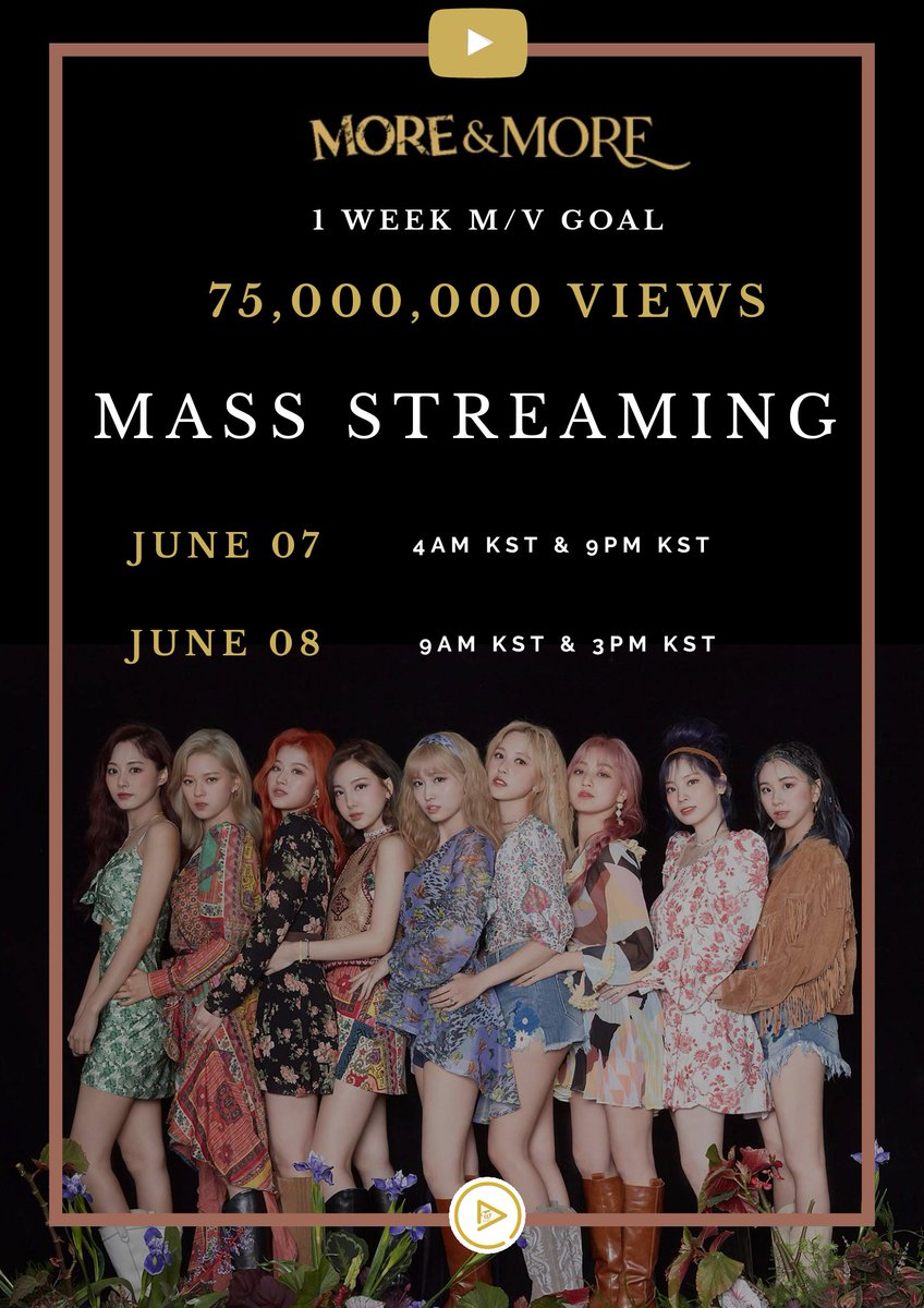 ONCEs! Lets do a mass streaming for MORE & MORE M/V before its 1st week ends! When: ⏰ June 07, 4AM & 9PM KST ⏰ June 08, 9AM & 3PM KST Goal: 75 million views in a week Share the word so other ONCEs could join us & boost up the views! @JYPETWICE #TWICE