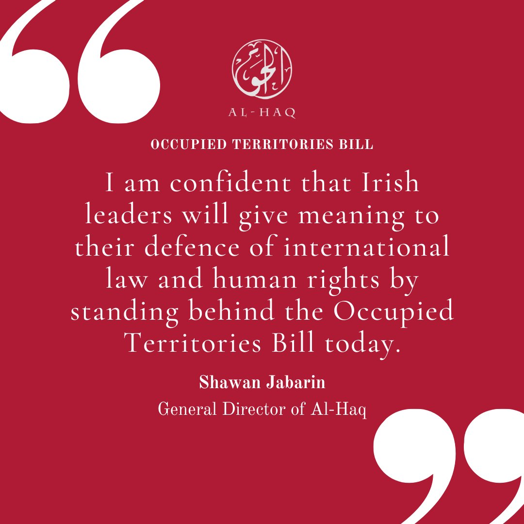 """General Director of @alhaq_org @SJabaren to Irish politicians: """"I am confident that Irish leaders will give meaning to their defence of international law and #humanrights by standing behind the #OccupiedTerritoriesBill today."""" #SupportTheOTBill #Ireland #Palestine https://t.co/wiiXJbxDcs"""