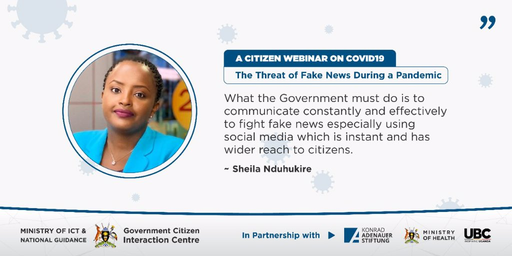 .@Snduhukire: What @GovUganda must do is to communicate constantly and effectively to fight Fake News especially using a social media which is instant and has a wider reach to citizens.   #COVIDWebinarsUG #UBCNews #FightFakeNewspic.twitter.com/O6OWrCX0hW