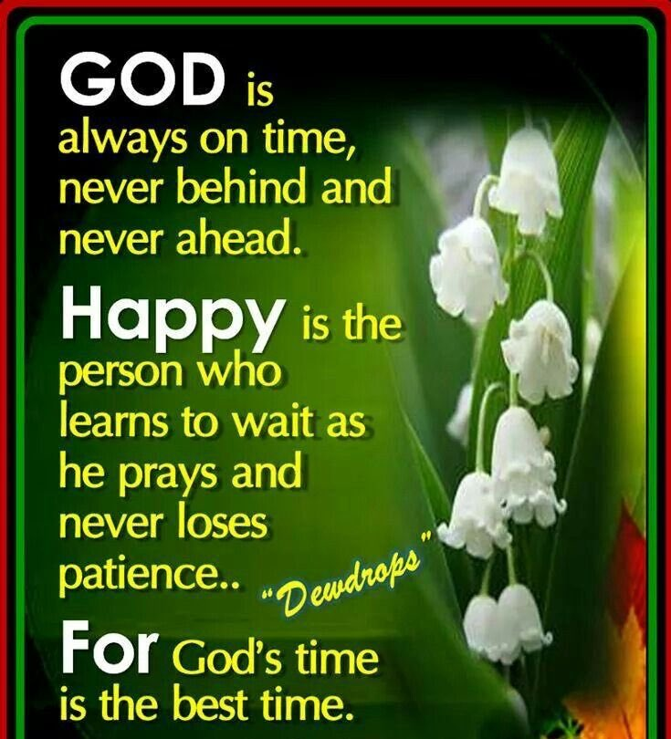 God Is Always On Time, Never Behind And Never Ahead.  #WednesdayThoughts  #God  #GoldenHearts<br>http://pic.twitter.com/AjTSQAm5ED