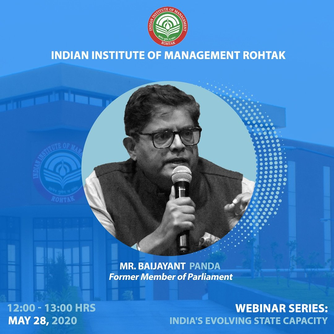 """IIM Rohtak presents the 14th webinar series talk by Mr. Baijayant Panda (@PandaJay), Former Member of Parliament, on the topic: """"India's evolving state capacity,"""" on 28th May 2020  at 12:00 Hrs. Register on the following link:  https://t.co/infWeViLAb #Webinar #India #IIMRohtak https://t.co/zC4lccQNj3"""