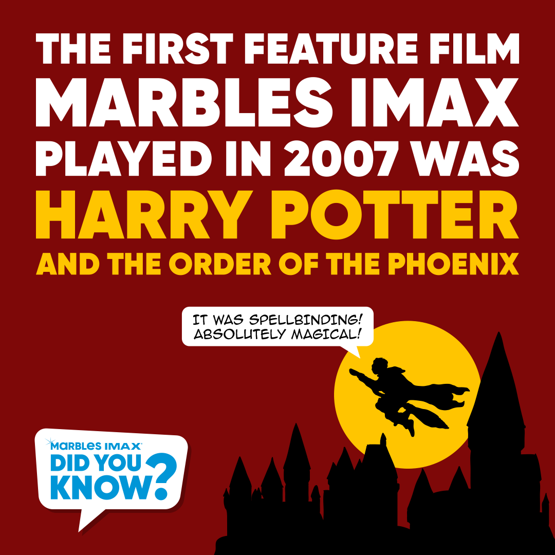 Did you know? The first feature film Marbles IMAX played in 2007 was Harry Potter and the Order of the Phoenix!  Harry Potter and the Order of the Phoenix is the fifth novel in the seven book series released in 2003 and the movie premiered 5 years later.   #MarblesIMAX #IMAX https://t.co/9T6Ts74MSs