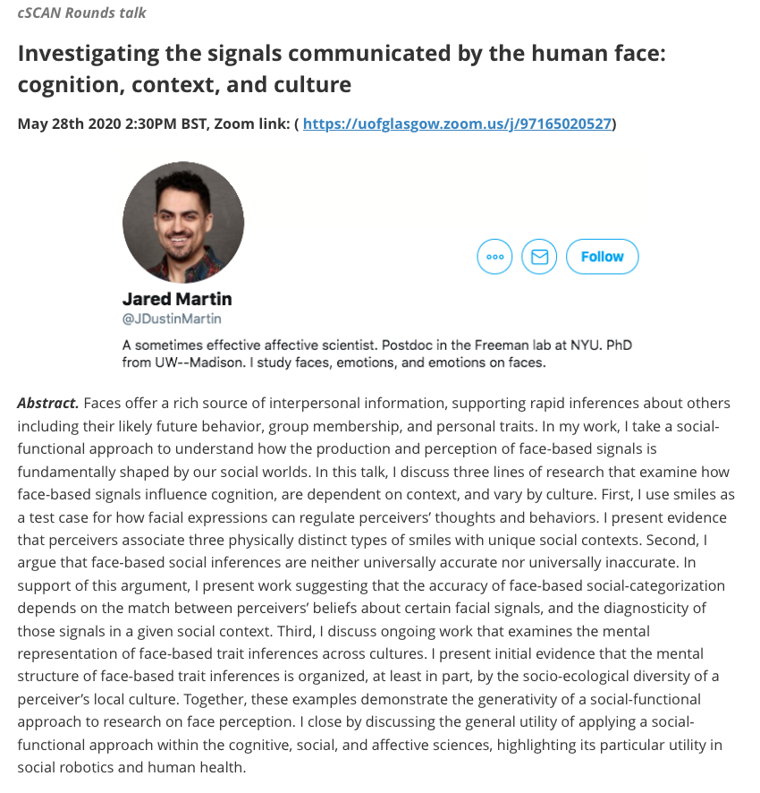 The next cSCAN talk will take place tomorrow (May 28th) at 2:30pm UK time via Zoom (https://t.co/DOK9Kggwa3). SPEAKER:  Dr. Jared Martin @JDustinMartin, New York University. TITLE: Investigating the signals communicated by the human face: cognition, context, and culture. https://t.co/byzAylZs8Q