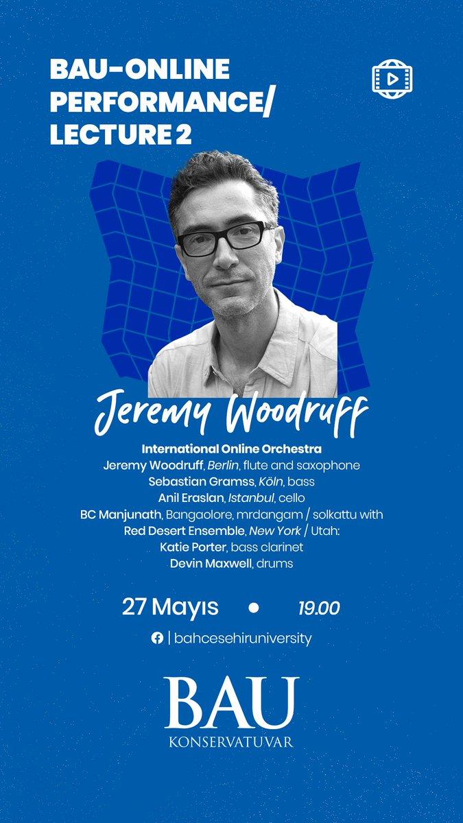 BAU Konservatuvar online etkinliklere devam ediyor!  Bu akşam saat 19.00'da Jeremy Woodruff öncülüğünde gerçekleşecek olan bu eşsiz deneyimi kaçırmayın!  https://t.co/U9LCxcq671 https://t.co/Yl5SIuZpRQ