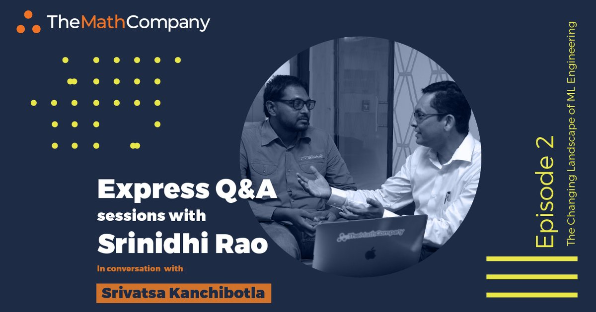 Catch Srinidhi Shama Rao in conversation with Srivatsa Kanchibotla, one of India's top 10 Data Scientists, in an #ExpressQnA #podcast on the changing landscape of #MLEngineering     #TheMathCompany | #TransformingIntelligence | #BuildingCapabilities