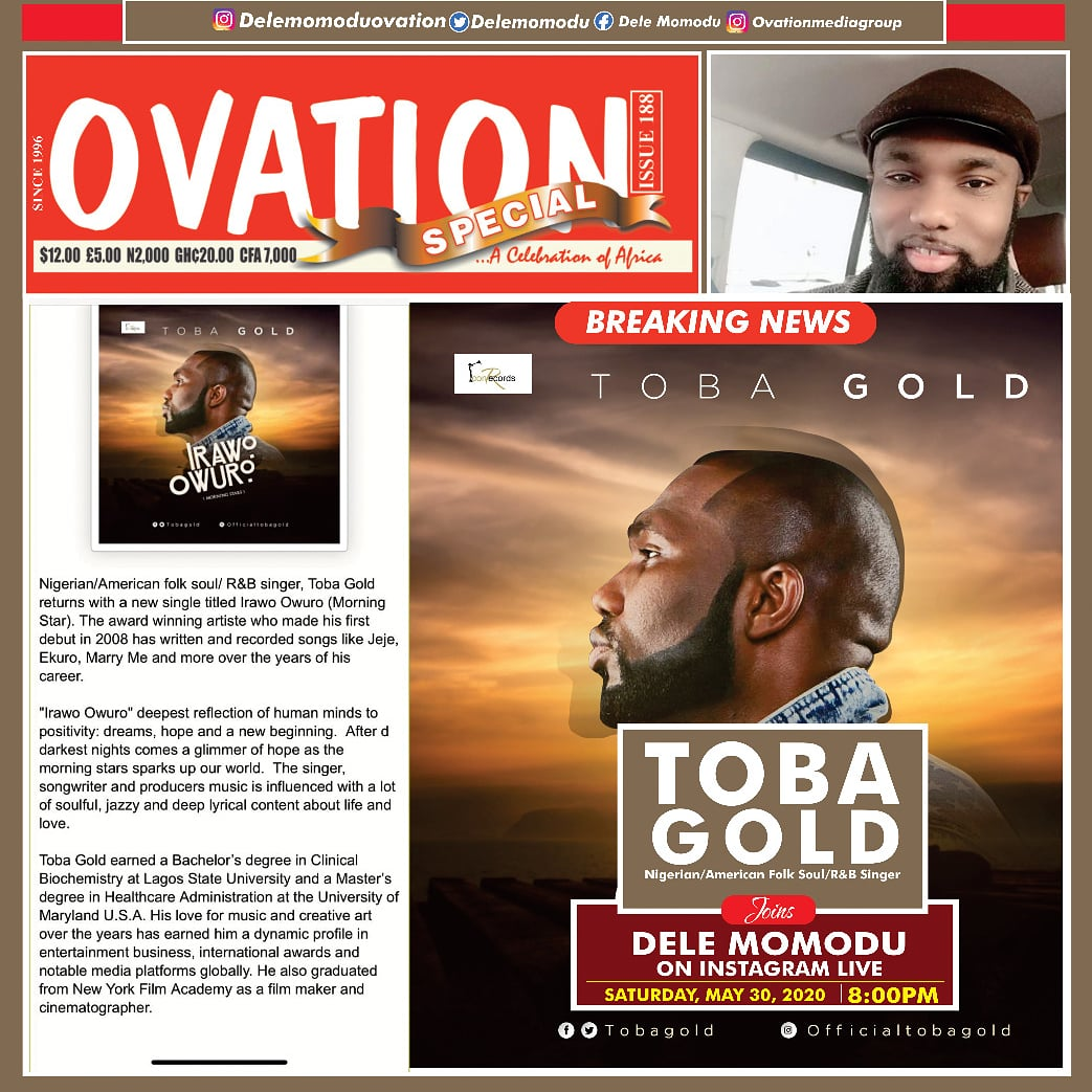 I have met many top African entertainers but there are few with the capacity and raw determination to succeed like TOBA GOLD. His trajectory to success will certainly blow your mind. He joins me on Instagram live, on his birthday, Saturday, May 30, 2020, 8.00PM... Stay tuned...