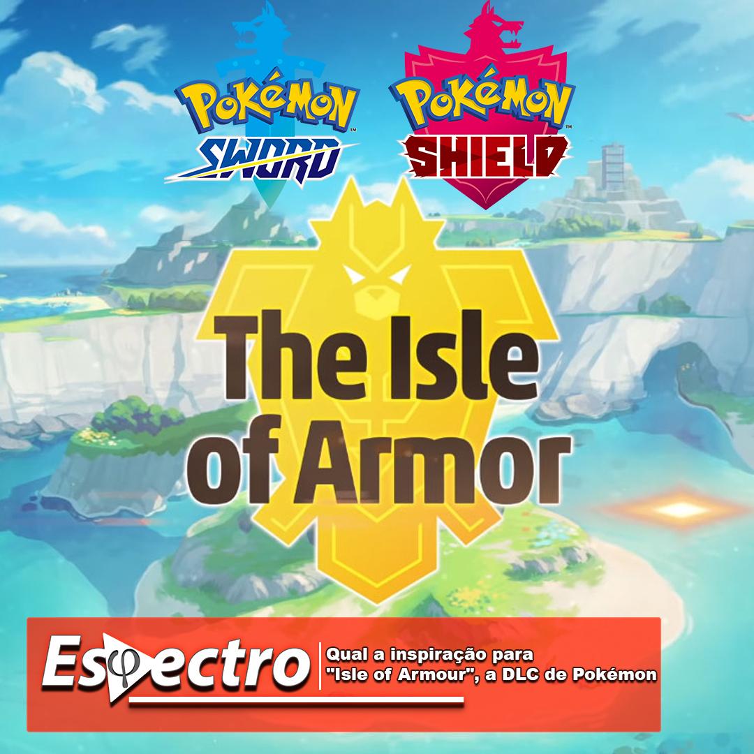 Explicamos o próximo DLC Isle of Armour para Pokémon Sword & Shield e suas inspirações reais. Leia tudo no link na bio. . . #portalespectro #gamerbrasil #gamerbr #gamesbr #nintendobrasil #nintendista #nintendogamer #nintendogram #gamebrasil #pokemon #isleofarmourpic.twitter.com/kzhMB4wAgL