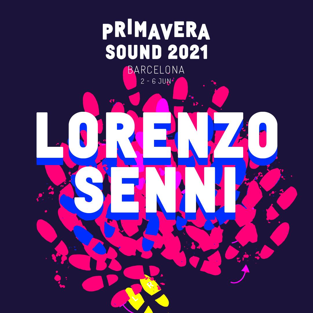 Lorenzo Senni (@LorenzoSenni). PRIMAVERA 2021. → primaverasound.com