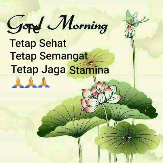 Good morning. Tetap sehat, tetap semangat, tetap jaga stamina. pic.twitter.com/10B9y5PhDF