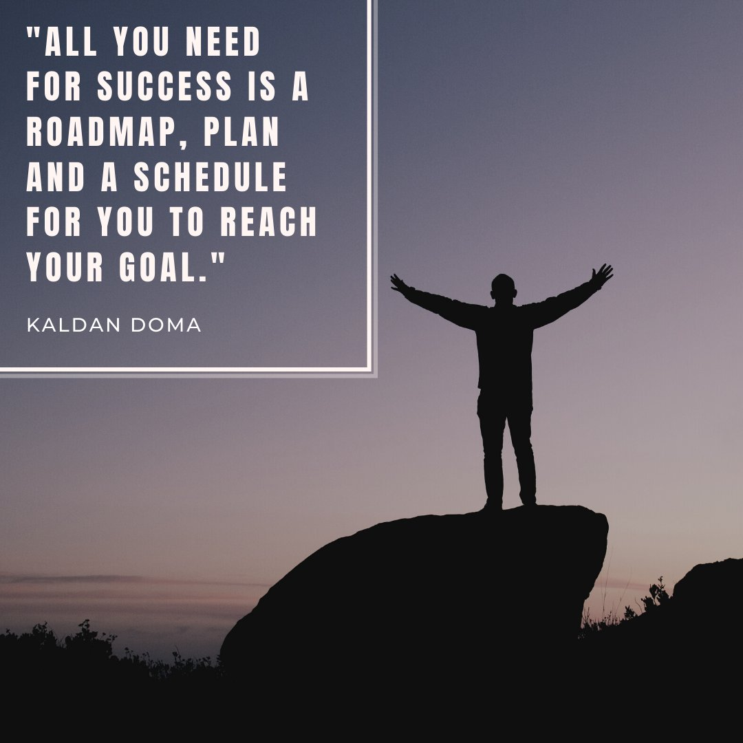 """""""All you need for success is a roadmap, plan and a schedule for you to reach your goal."""" - Kaldan Doma . . . #thursdaythoughts #quote #inspiration #successmantra #motivation #thursdaymotivation #lifequotes #success #goal #successquotes #achieve #beinghuman #kaldan #successcoachpic.twitter.com/JqQjRCD2VN"""