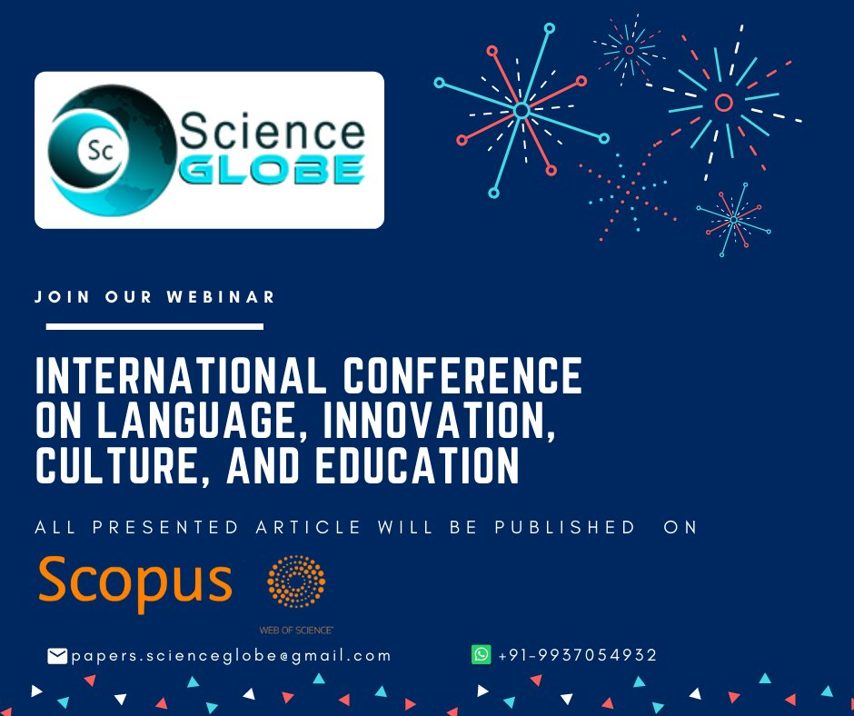 Recommending you the #virtualconference on #Language #Innovation #Culture & #Education mail: papers,scienceglobe@gmail.com #trendingtopic #registernow #onlineevent #publication #scopus #researchpaper #scienceforabetterlife #technologyforgood #scienceandtechnologypic.twitter.com/arjG0G3YOj
