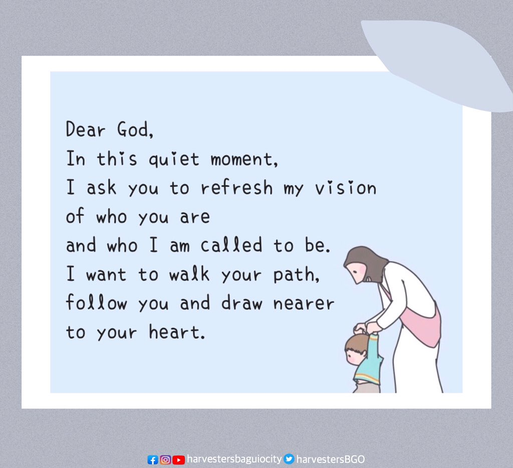 Dear God, In this quiet moment, I ask you to refresh my vision of who you are and who I am called to be. I want to walk your path, follow you and draw nearer to your heart. ♡  #POTD (Prayer Of The Day) pic.twitter.com/3dr8V8d1Qs