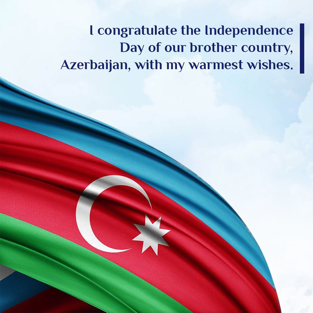 I congratulate the Independence Day of our brother country, Azerbaijan, with my warmest wishes.  #Azerbaijan #Azerbaycan102Yaşındapic.twitter.com/r0AQvJJkGi