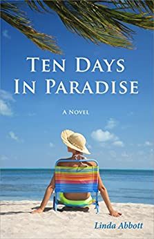 TEN DAYS IN PARADISE - A compelling and heartfelt novel. Masterfully explores the inner landscapes of marriage and family relationships. http://viewbook.at/TenDays   @LindaAbbott55 #WomensSagas #FamilyLife #LindaAbbottpic.twitter.com/sPK6WmzlQB