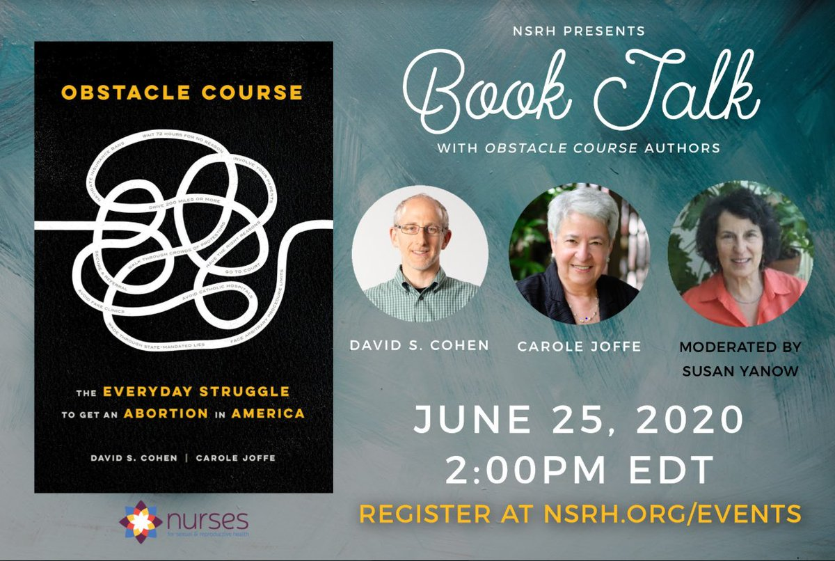 Virtual book talk!  Join @NursesforSRH and authors @dsc250 & @carolejoffe to discuss their new book, Obstacle Course: The Everyday Struggle to Get an Abortion in America.  #stopthebans #AbortionIsEssential #abortionishealthcare cc @ifwhenhow @MSFC @AbortionFunds https://t.co/Dzxy0U4U50