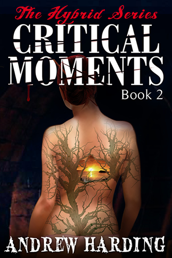 2*a) ~ CRITICAL MOMENTS ~ Bk2 ~ THE HYBRID SERIES ~ HORRIFIC #RACY #THRILLERS you CAN'T PUT DOWN! ~ BDSM ~ SAMPLE IT, if you  DARE ~ http://ow.ly/O0RVq pic.twitter.com/3aXSXdwTIK