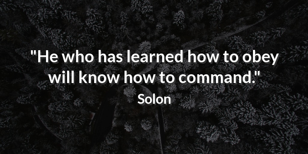 """He who has learned how to obey will know how to command."" Solon #performance pic.twitter.com/df6DudbLVz"