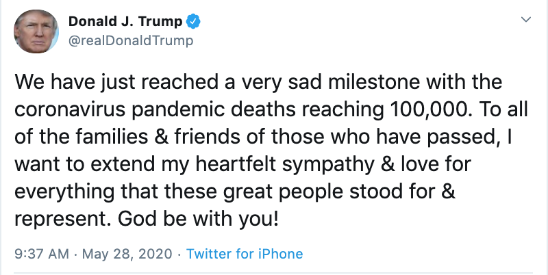"NEW: In a tweet, Pres. Trump calls 100,000 deaths from COVID-19 a ""very sad milestone.""  ""I want to extend my heartfelt sympathy & love for everything that these great people stood for & represent."" https://t.co/gFefSq4vEK https://t.co/LnFcuER9b0"