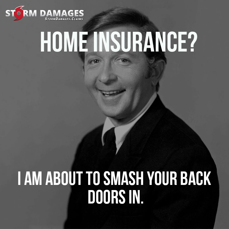 Home insurance? I am about to smash your back doors in.  #naturaldisaster #insurance #property #weather #Insuranceclaims #FireDamage #FloodDamage #WaterDamage #WindDamage #stormdamages #hurricane #ownership #homeinsurance #homeownershippic.twitter.com/CaP300zrVX