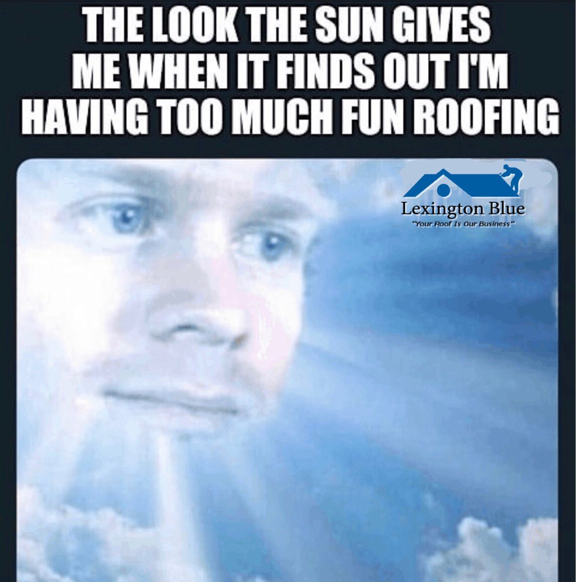 It's heating up! And right along with the weather, so are the Lexington Blue Roofing Crews! From repairs to full restoration & replacement, we are ready to help our neighbors w all of their roofing, siding and gutter needs, no matter how hard the sun glares at us! #roofing #memepic.twitter.com/9qgznmHslb