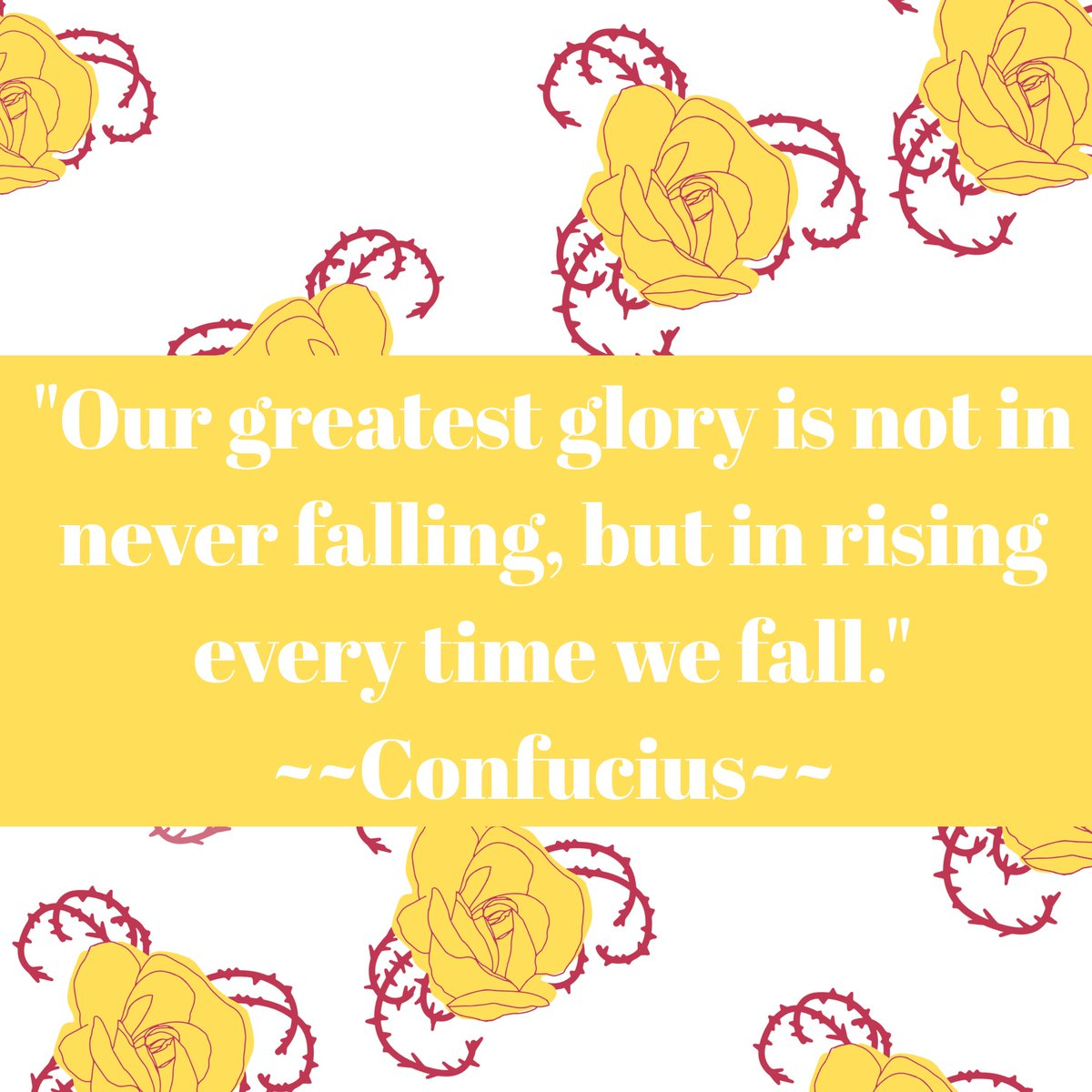 """""""Our greatest glory is not in never falling, but in rising every time we fall."""" ~~ Confucius~~ #ThursdayThoughts #MondayMotivaton #IKnowItsNotMonday #Smile😊 https://t.co/JNypScYfNp"""