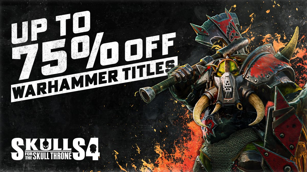 It's Skulls for the Skull Throne 4!   This year we've released a free update to WARHAMMER II giving away the biggest, baddest boy on the Greenskin's roster, the Black Orc Big Boss.   And if that wasn't enough, you can get up to 75% off of WARHAMMER I & II and selected DLC.