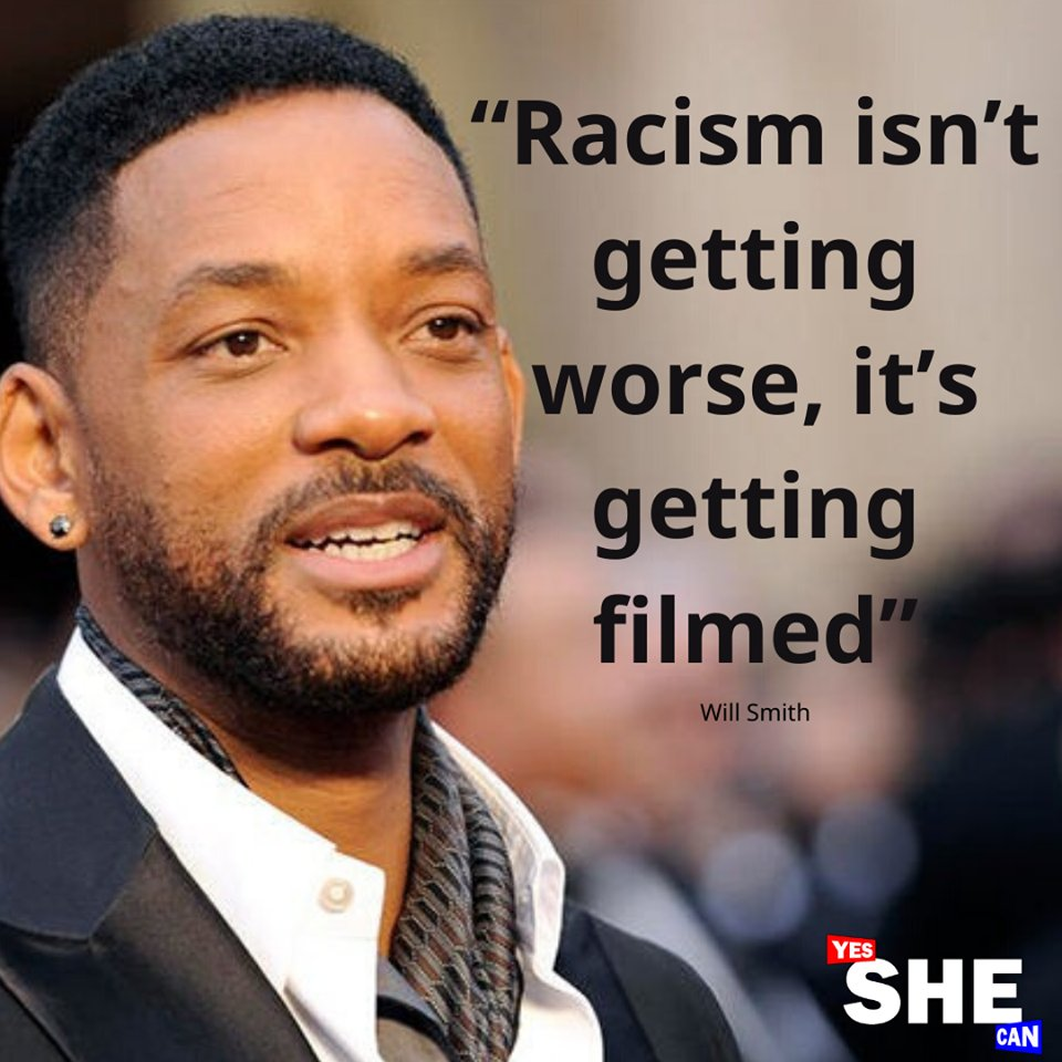 '#Racism isn't getting worse, it's getting filmed.' #ThisIsAmerica