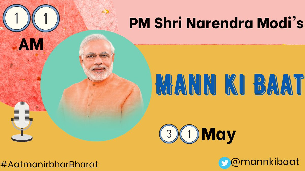 31 May 11 AM Don't forget to listen to PM Shri Narendra Modi's 'Mann Ki Baat'. #MannKiBaatpic.twitter.com/ydUKQGE0gQ