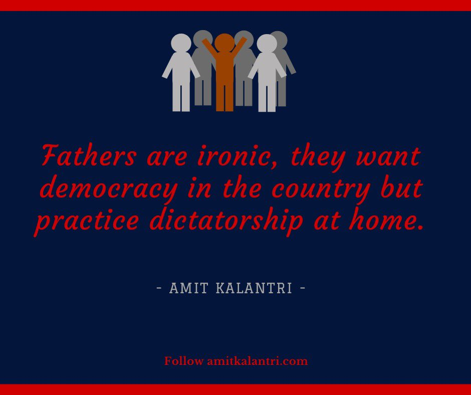 Fathers are ironic, they want democracy in the country but practice dictatorship at home. #amitkalantri #democracy #republic #government #people #citizen #MotivationalQuotes #inspitational #motivational #vote #India #America #Inspiration #quotes #country #nation #freedom #quote https://t.co/Ux3y4MWVQF