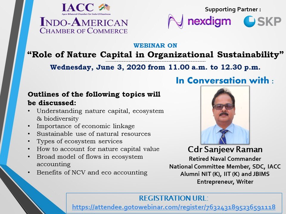 """Another engrossing #webinar of IACC's #SustainableDevelopment Committee on """"Role of Nature Capital in #Organization #Sustainability"""" with supporting partners Nexdigm SKP on 3rd June from 11:00am to 12:30pm with Cdr Sanjeev Raman, #Register now at: https://bit.ly/2XEzVKOpic.twitter.com/MQcjrkQ1Ig"""