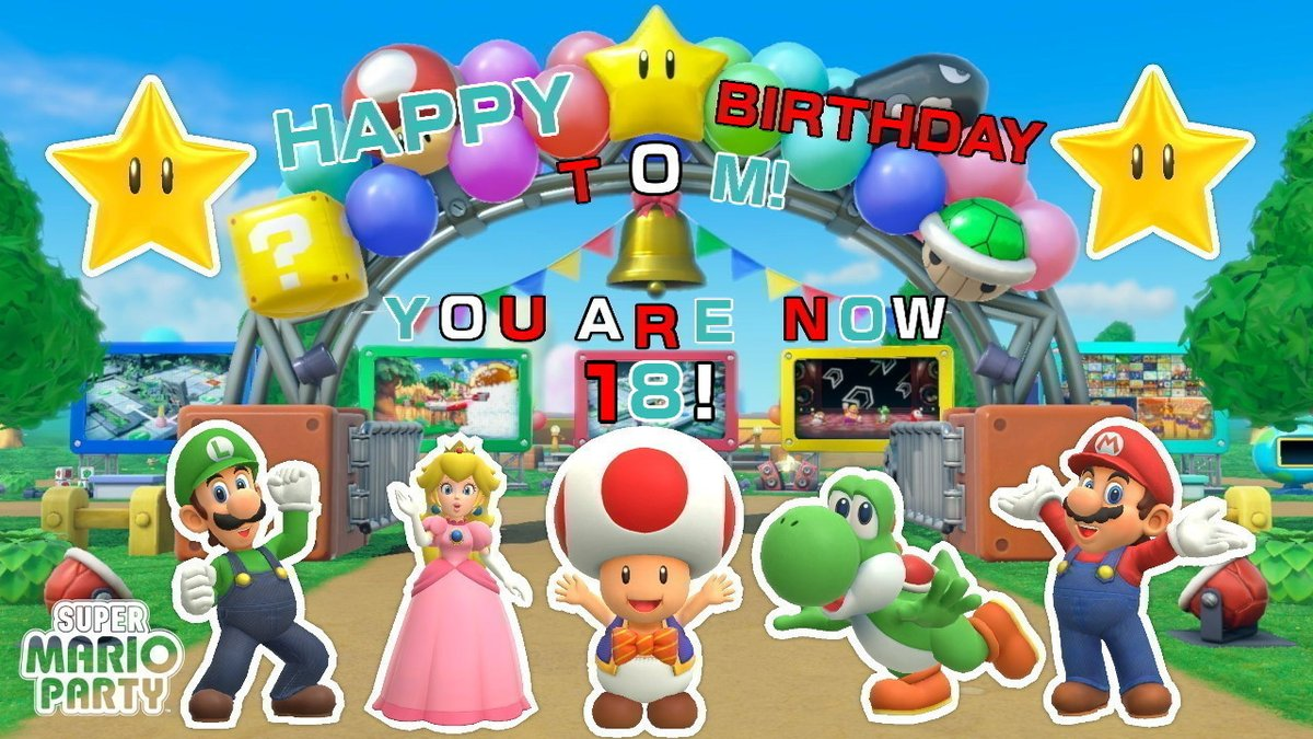 Replying to @LemmyFan123: Happy Birthday to @TomLegend101! He is now 18 years old!  #SuperMarioParty #NintendoSwitch