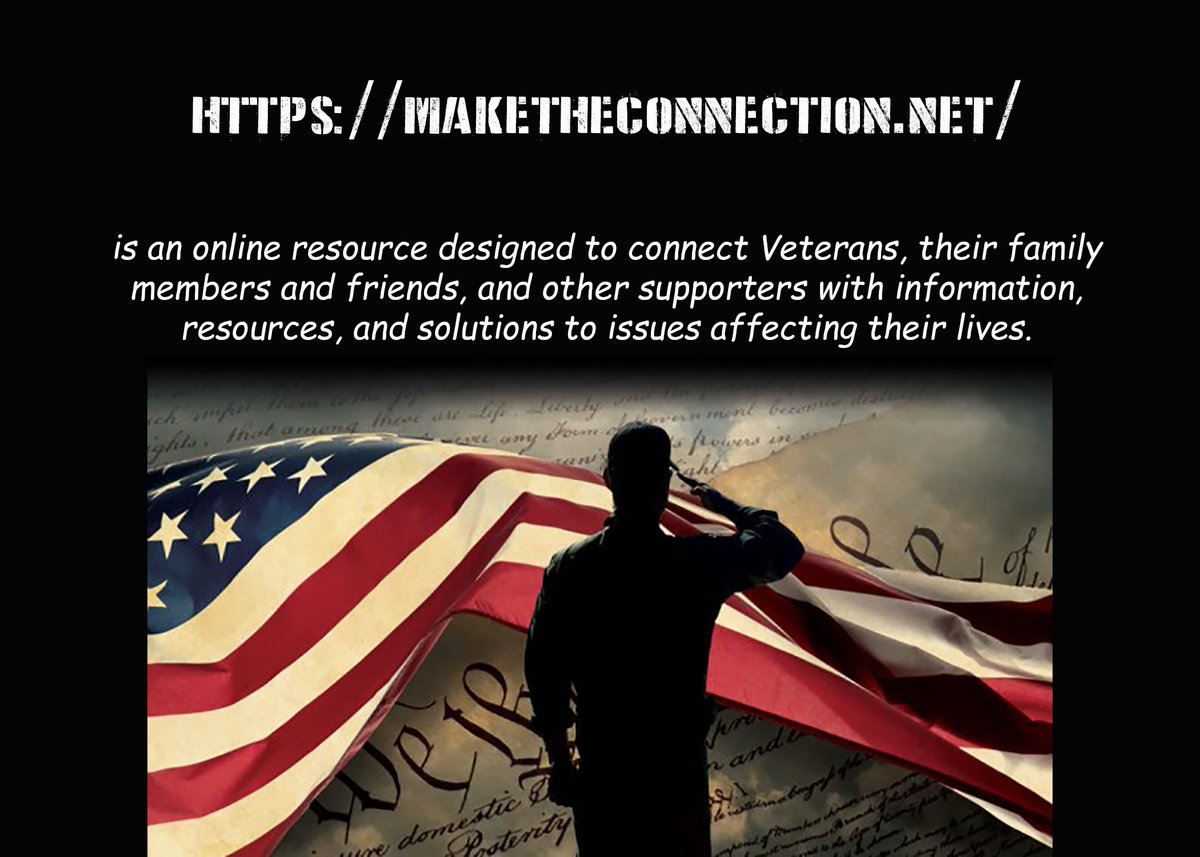 14/ Make the Connection: MakeTheConnection.net is an online resource designed to connect Veterans, their family members and friends, and other supporters with information, resources, and solutions to issues affecting their lives.