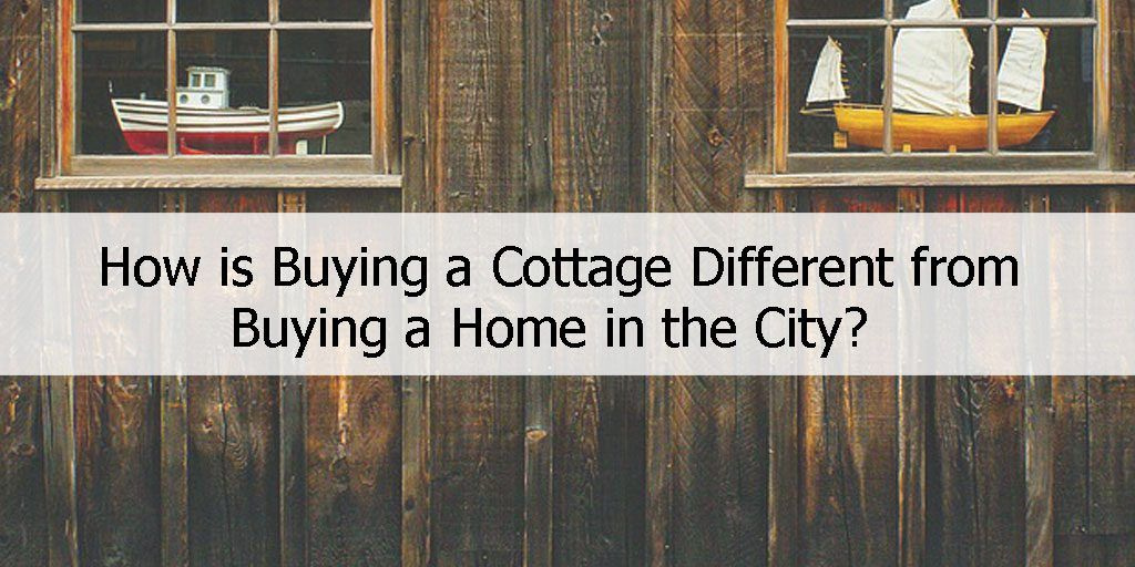 How is Buying a Cottage Different? https://buff.ly/2r2w4HH #RealEstate pic.twitter.com/nNQ990BT6r