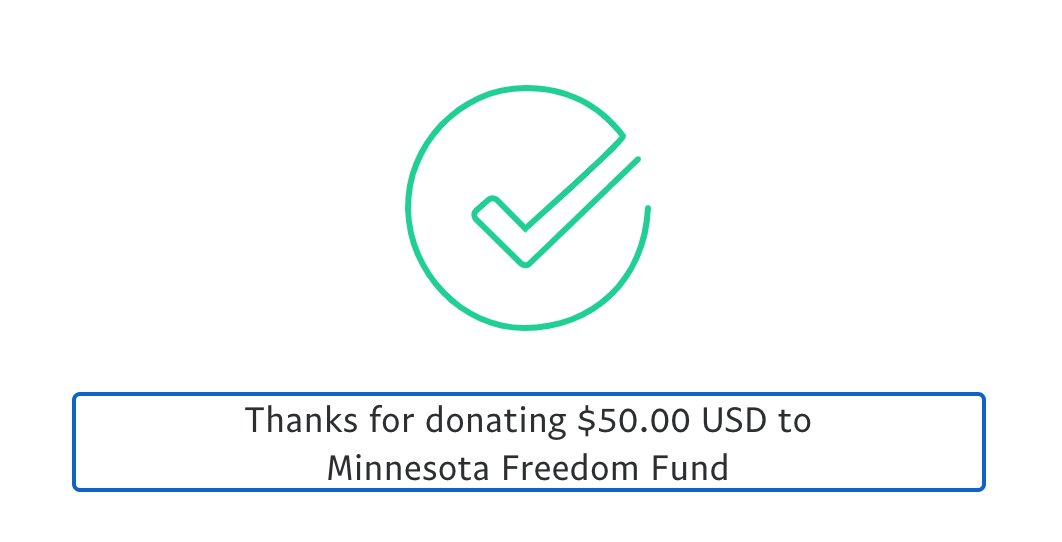 I also donated to Minnesota Freedom Fund this morning. Here is the link to do so: minnesotafreedomfund.org/donate