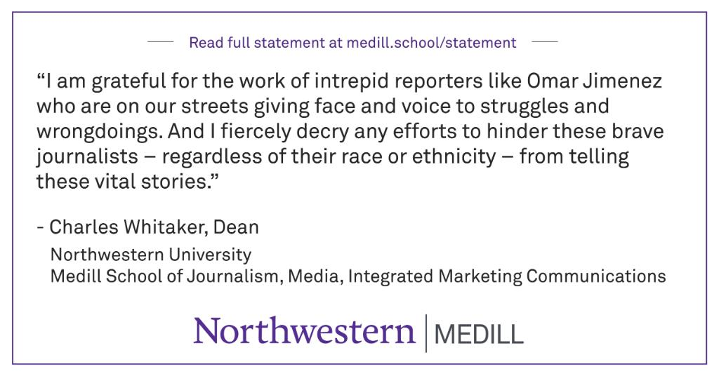 Medill Dean Charles Whitaker's statement in support of Medill alumnus and @CNN Reporter @OmarJimenez (BSJ15): https://t.co/2KibJHIopZ https://t.co/TFKRmUNbWU