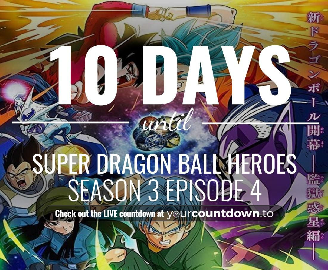 Only 10 more days before Super Dragon Ball Heroes - Season 3 Episode 4 #SuperDragonBallHeroes           Visit the website to see the LIVE countdown http://YourCountdown.To/super-dragon-ball-heroes …pic.twitter.com/KWHZM2uR37
