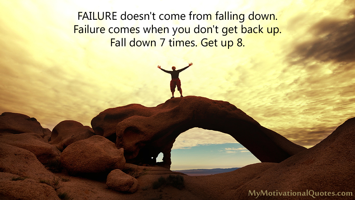 FAILURE doesn't come from falling down. Failure comes when you don't get back up. Fall down 7 times. Get up 8. #Success #Quotes pic.twitter.com/Nh9MqyVnkc