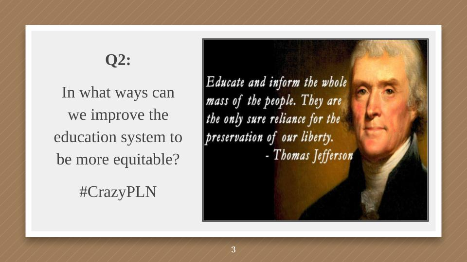 Q2: What are some ways we can make the educational system equitable? #CrazyPLN https://t.co/RCwBk3LbuE