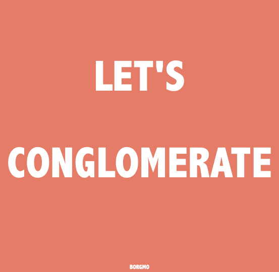 Let's #conglomerate pic.twitter.com/n68neAD7zy