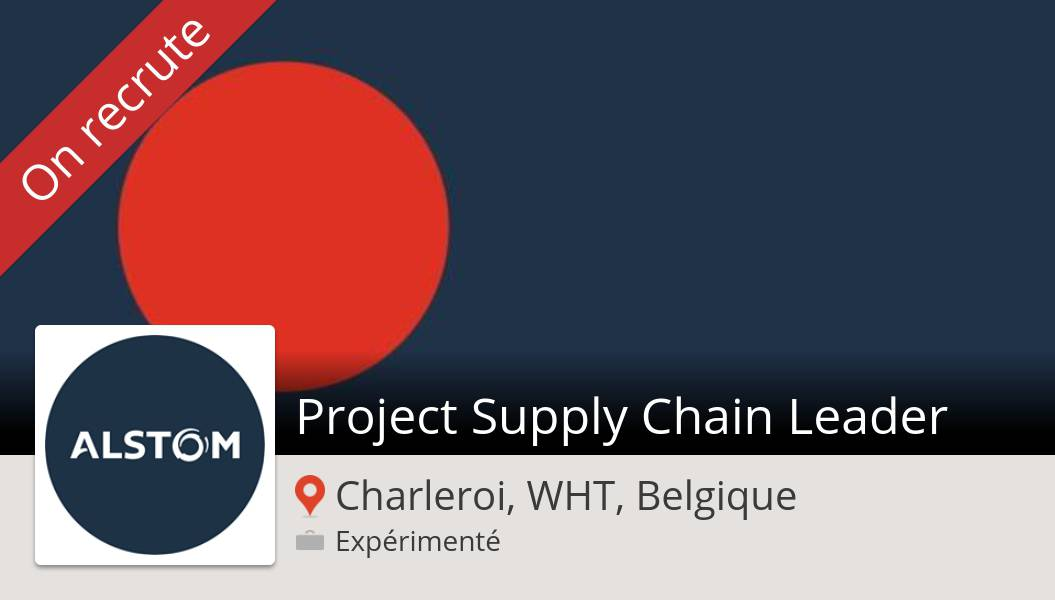 #Alstom is hiring a Project #Supply #Chain Leader, apply now! (#CharleroiWHTBelgique) #job