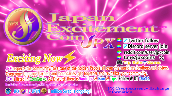 JPX respects the community.Take care of the holder. People all over the world are brothers and sisters.  Overcome language barriers and boundaries, get together and revitalize your community.  JPX is listed in CoinGecko https://www.coingecko.com/en/coins/japan-excitement-coin… Discord #Airdrops  #Rain  #Tipspic.twitter.com/pQcJSR1csj