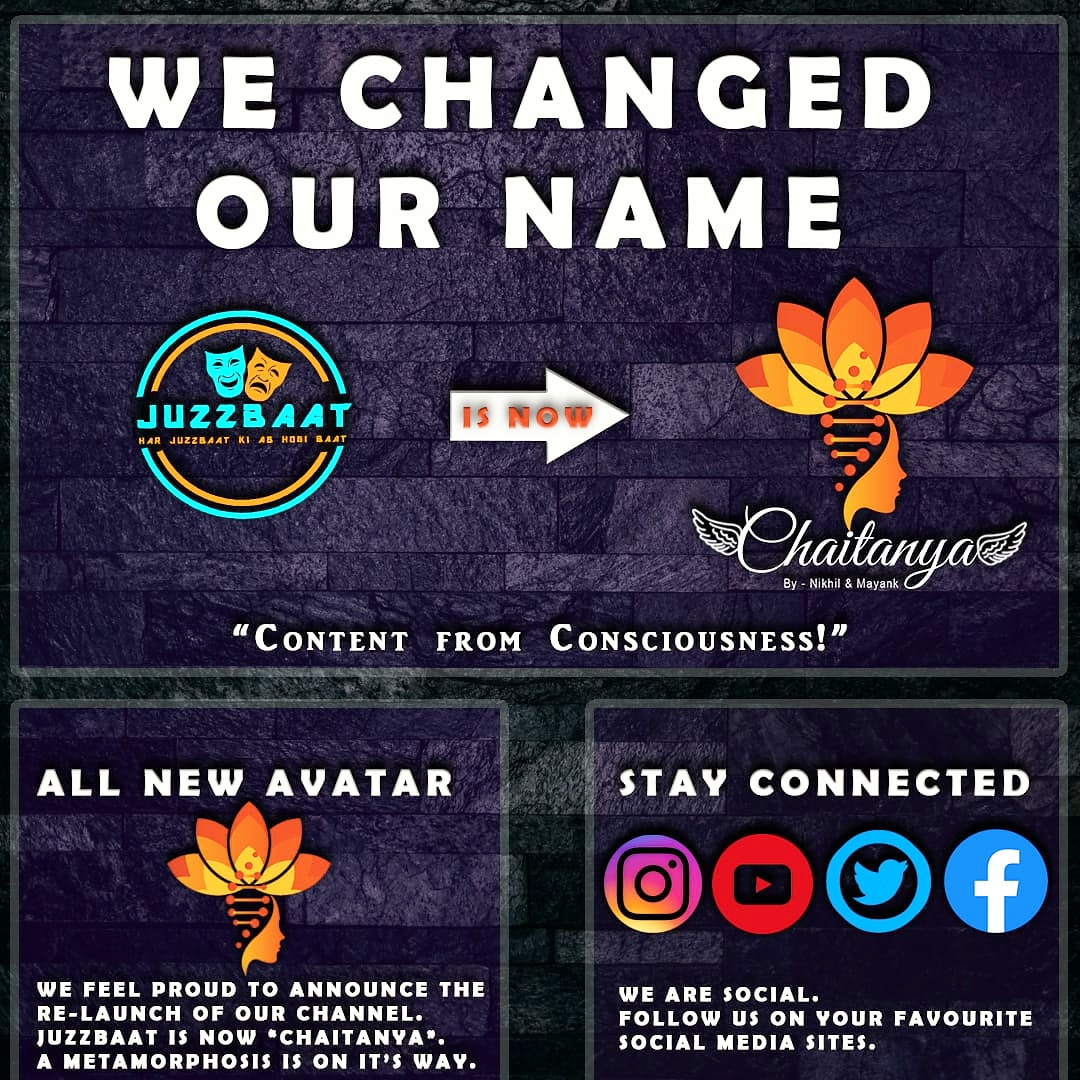 """We, Nikhil & Mayank feel proud to announce the re launch of our channel. JuzzBaat is now """"Chaitanya"""".  A metamorphosis is on it's way.  Stay tuned!  Please Like, Comment & Share.  Support us in our new journey. #Chaitanya #Newjourney #Socialchange pic.twitter.com/vcXcDlbAUJ"""