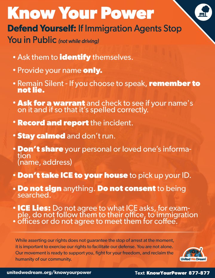 KNOW YOUR RIGHTS KNOW YOUR POWER. WHAT TO DO YOU HAVE A RUN-IN WITH AN ICE AGENT IN PUBLIC unitedwedream.org/heretostay/kno…